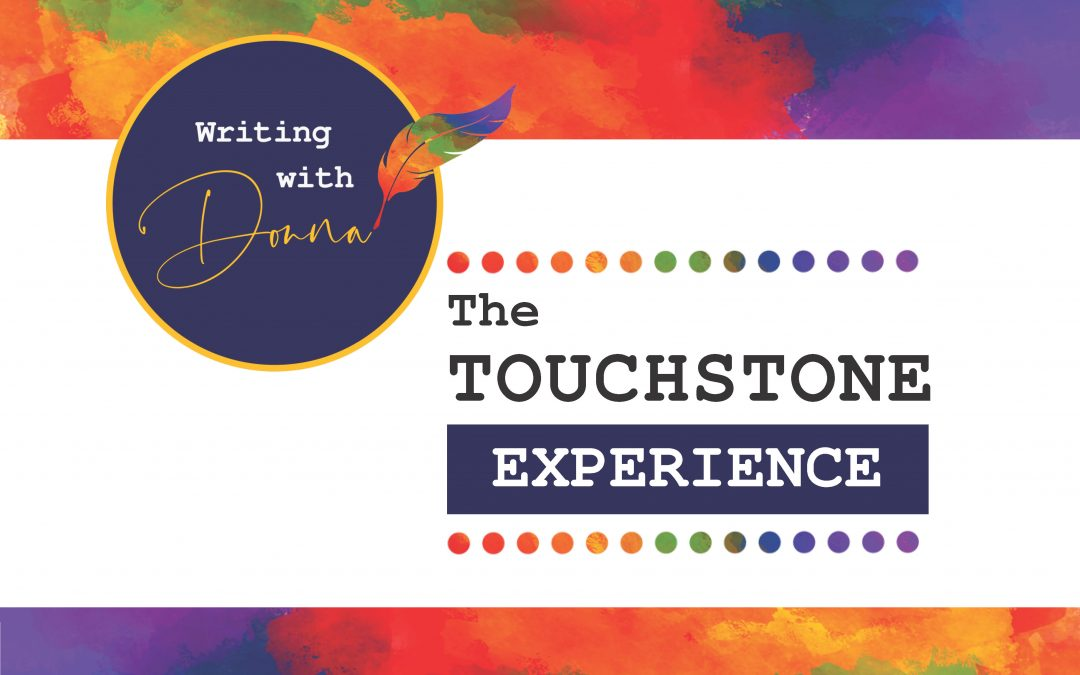 The Touchstone Experience: A Two-Part Series